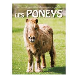 Le Monde Merveilleux des animaux en photos : Les Poneys