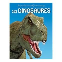 Le Monde merveilleux des animaux Les Dinosaures